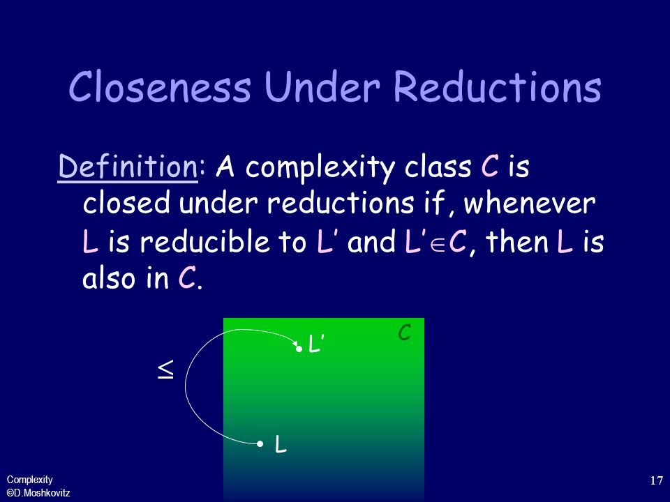 Closeness Under Reductions