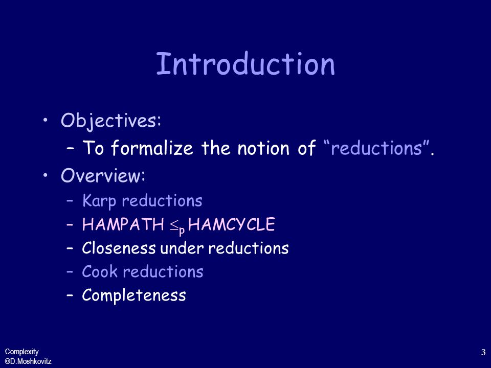 Introduction Objectives: To formalize the notion of reductions .