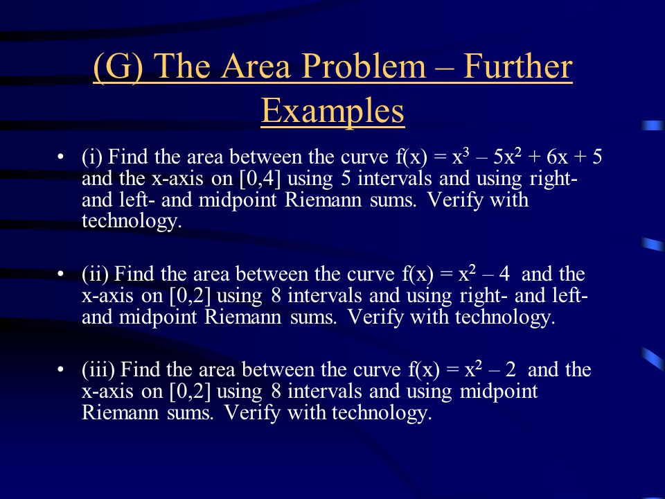 (G) The Area Problem – Further Examples