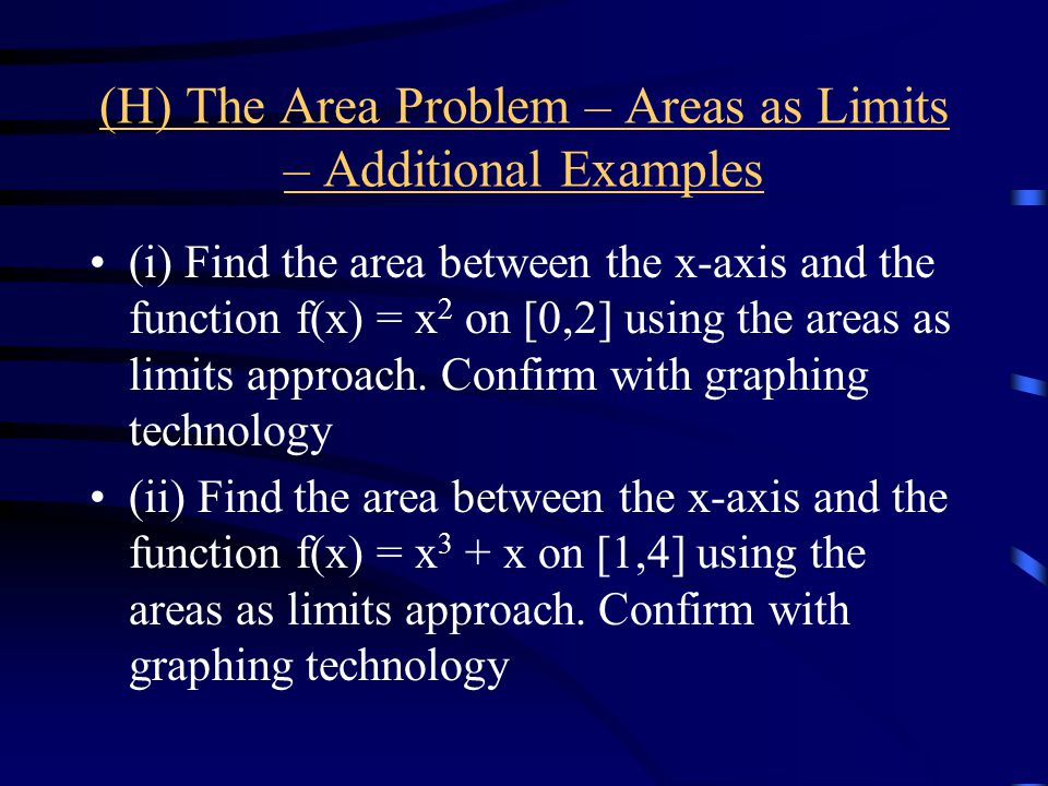 (H) The Area Problem – Areas as Limits – Additional Examples