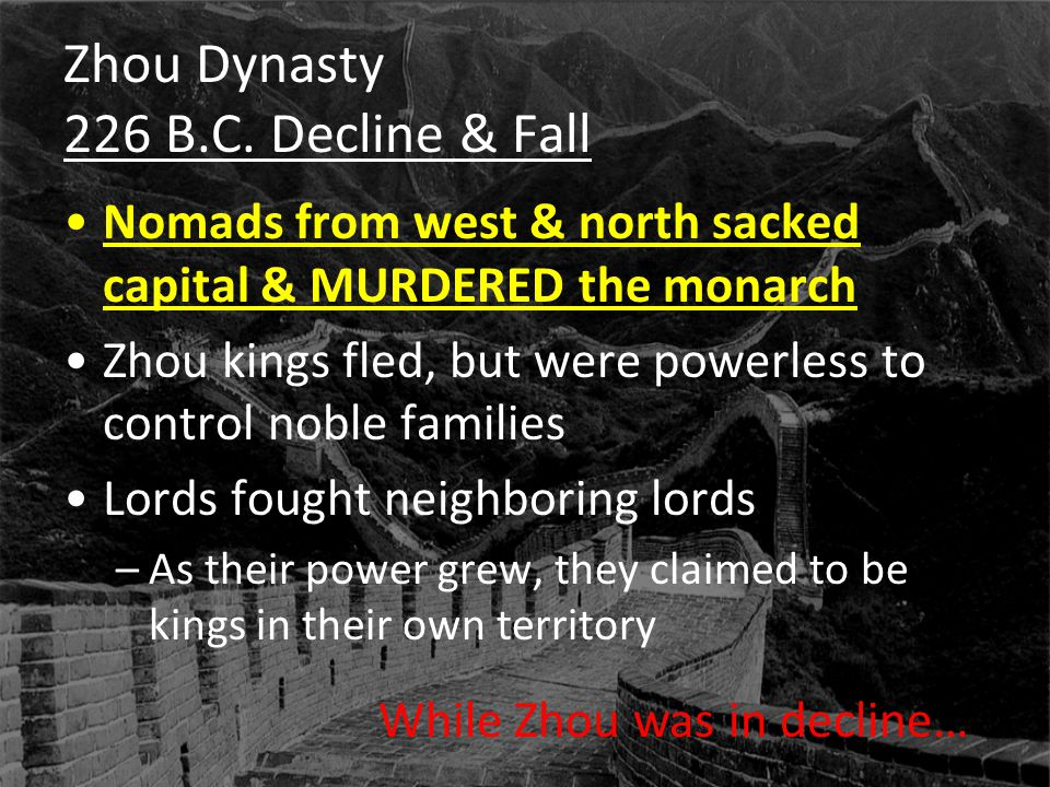 Zhou Dynasty 226 B.C. Decline & Fall