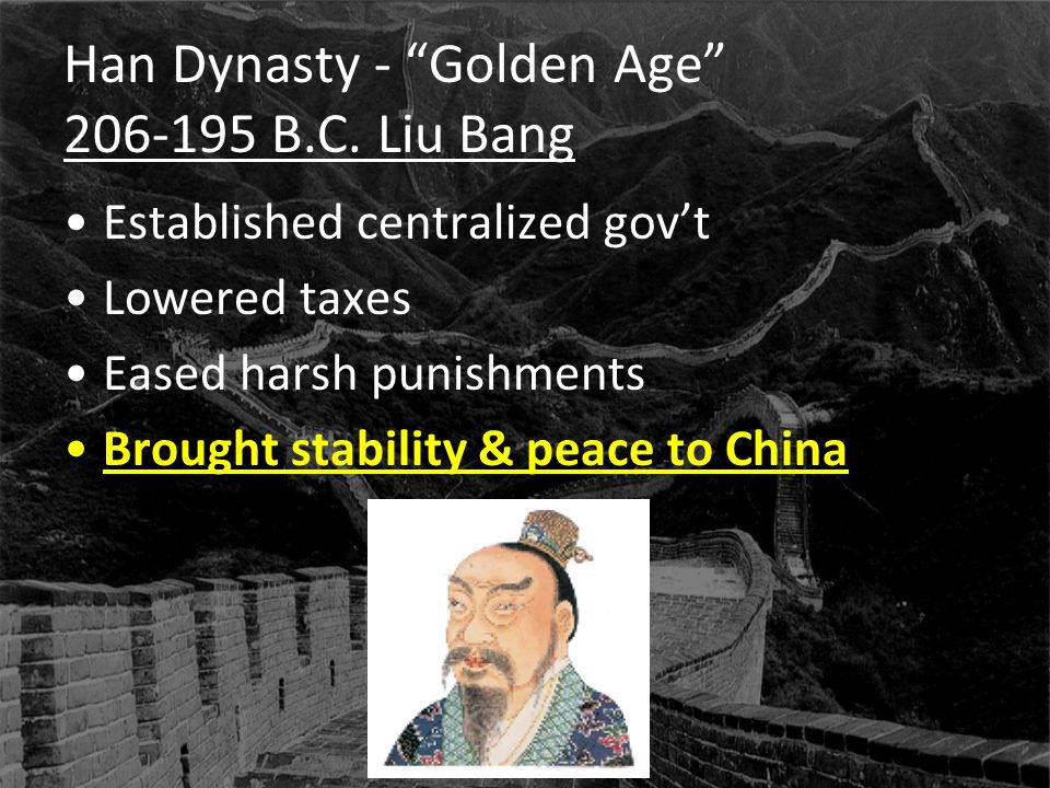 Han Dynasty - Golden Age B.C. Liu Bang