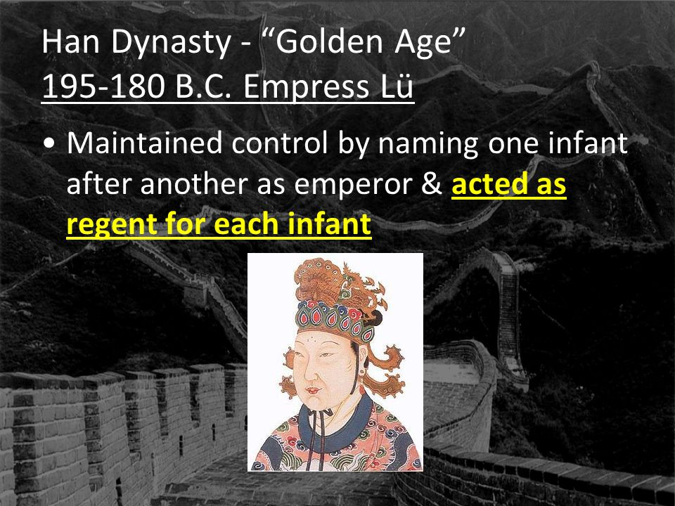 Han Dynasty - Golden Age B.C. Empress Lü