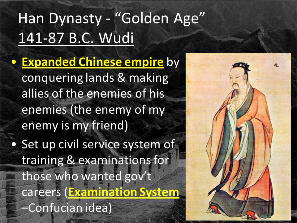 Han Dynasty - Golden Age 141-87 B.C. Wudi
