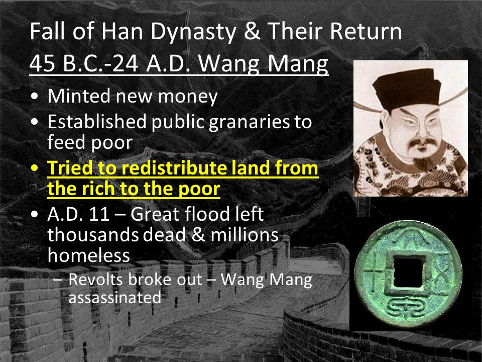 Fall of Han Dynasty & Their Return 45 B.C.-24 A.D. Wang Mang