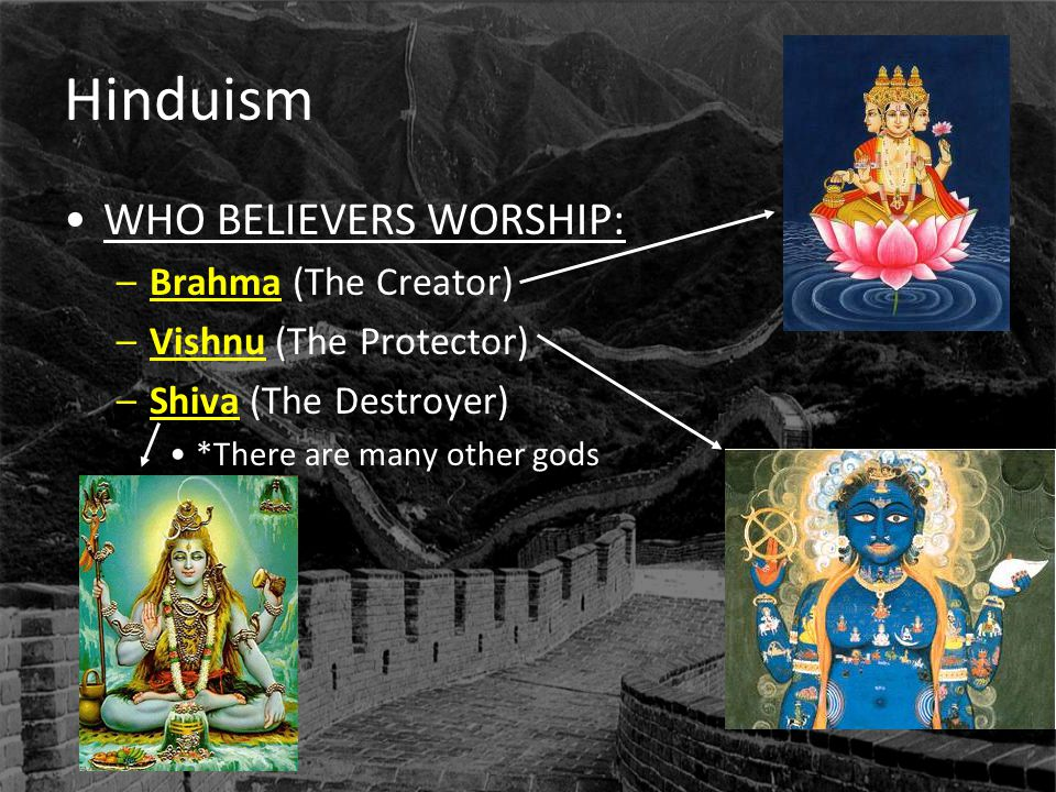 Hinduism WHO BELIEVERS WORSHIP: Brahma (The Creator)