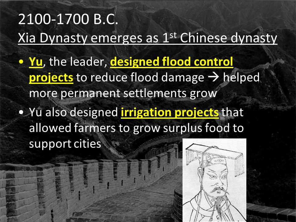 2100-1700 B.C. Xia Dynasty emerges as 1st Chinese dynasty