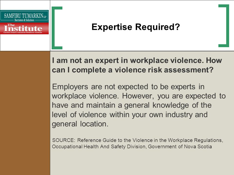 Expertise Required I am not an expert in workplace violence. How can I complete a violence risk assessment