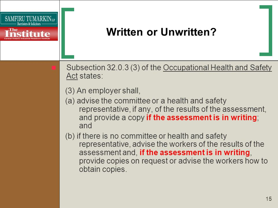 Written or Unwritten Subsection 32.0.3 (3) of the Occupational Health and Safety Act states: (3) An employer shall,
