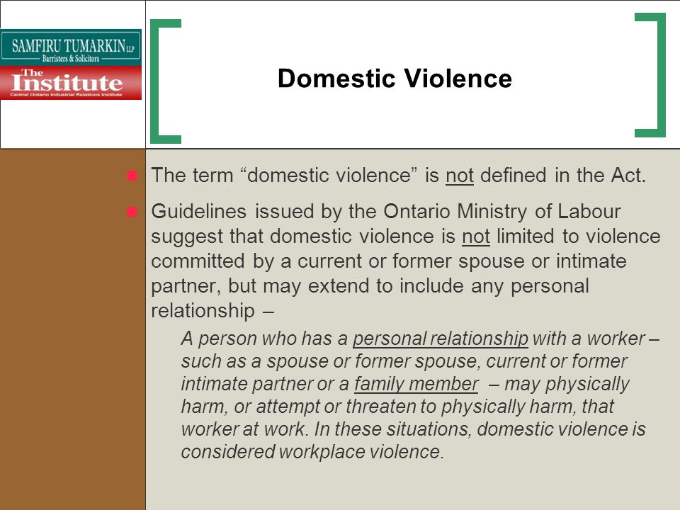 Domestic Violence The term domestic violence is not defined in the Act.