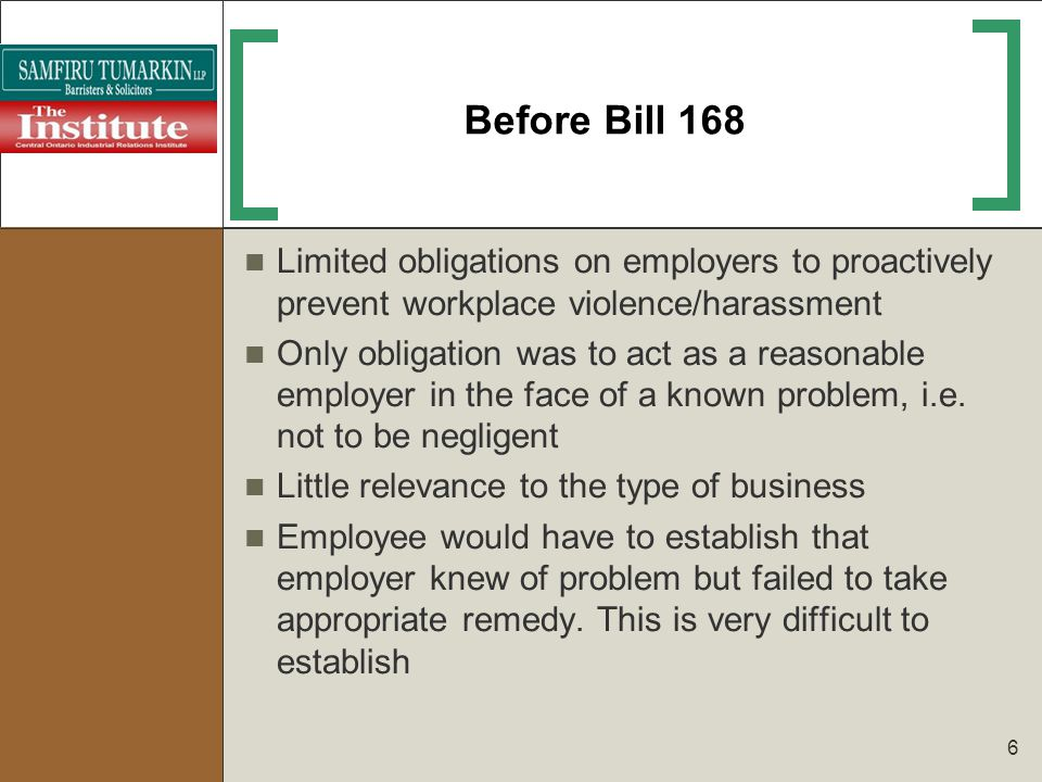 Before Bill 168 Limited obligations on employers to proactively prevent workplace violence/harassment.