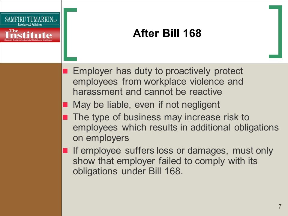 After Bill 168 Employer has duty to proactively protect employees from workplace violence and harassment and cannot be reactive.