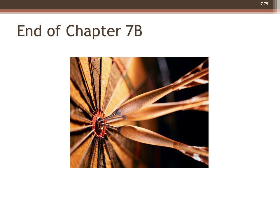 End of Chapter 7B End of Chapter 7.