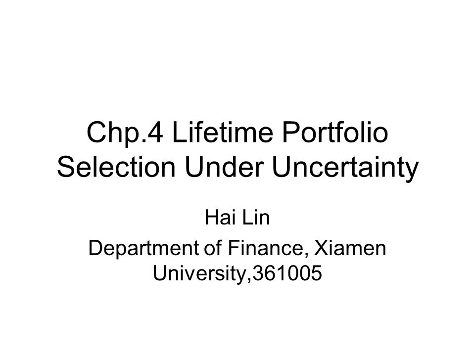 Chp.4 Lifetime Portfolio Selection Under Uncertainty