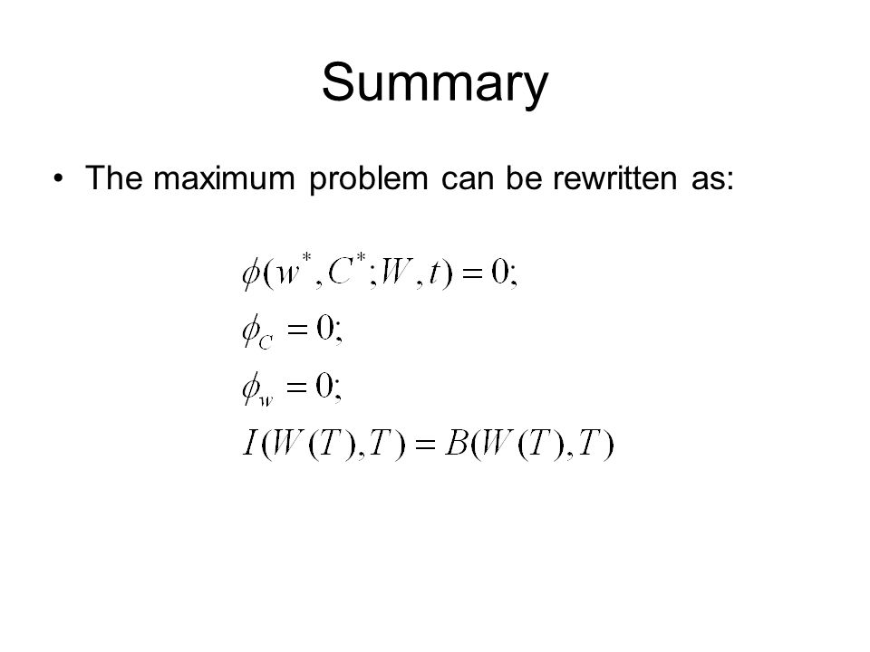 Summary The maximum problem can be rewritten as: