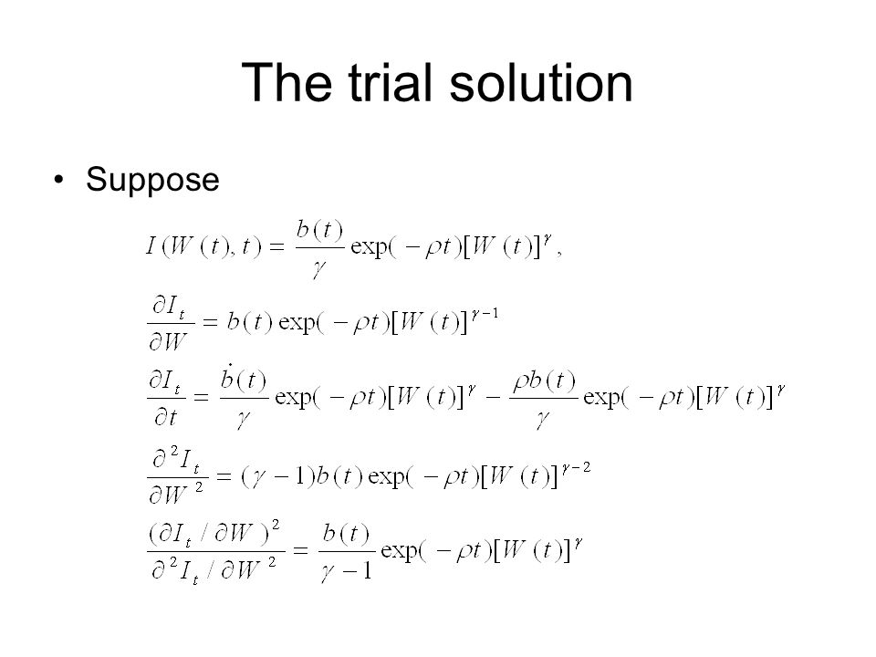The trial solution Suppose