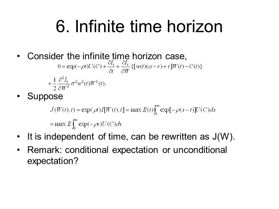 6. Infinite time horizon Consider the infinite time horizon case,