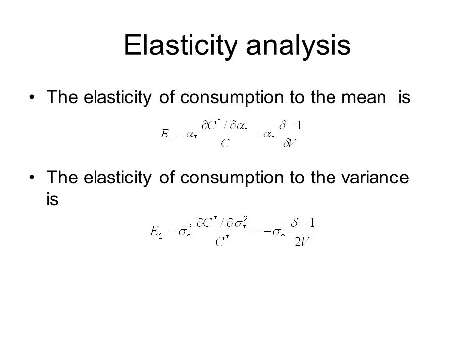 Elasticity analysis The elasticity of consumption to the mean is