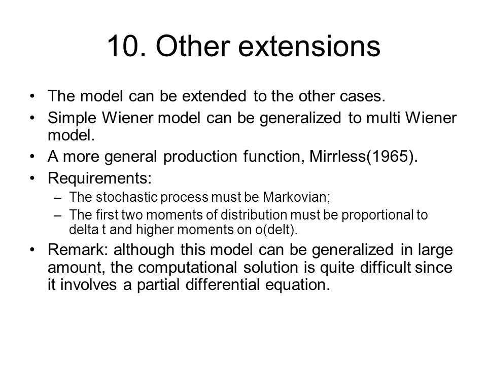 10. Other extensions The model can be extended to the other cases.