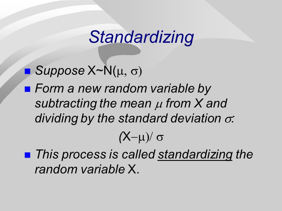 Standardizing Suppose X~N(