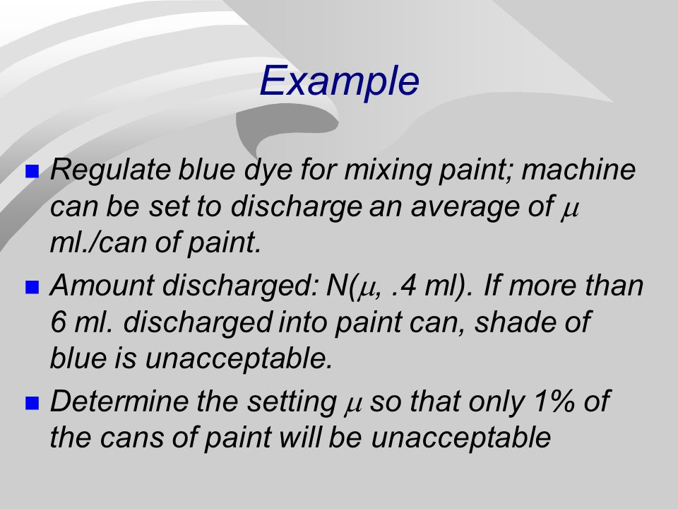 Example Regulate blue dye for mixing paint; machine can be set to discharge an average of  ml./can of paint.
