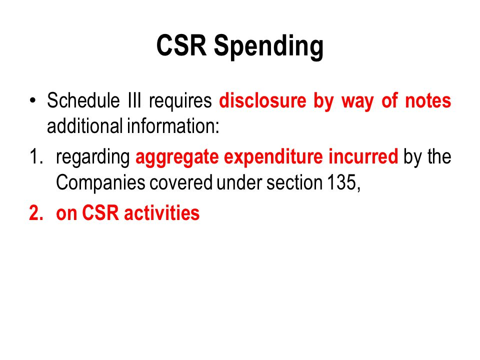 CSR Spending Schedule III requires disclosure by way of notes additional information: