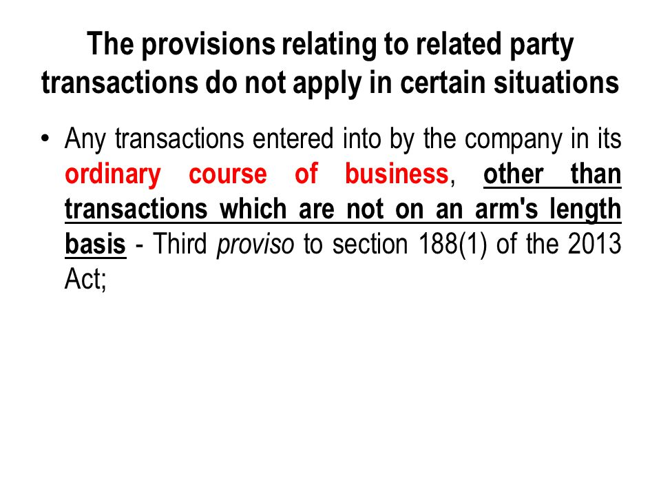 The provisions relating to related party transactions do not apply in certain situations
