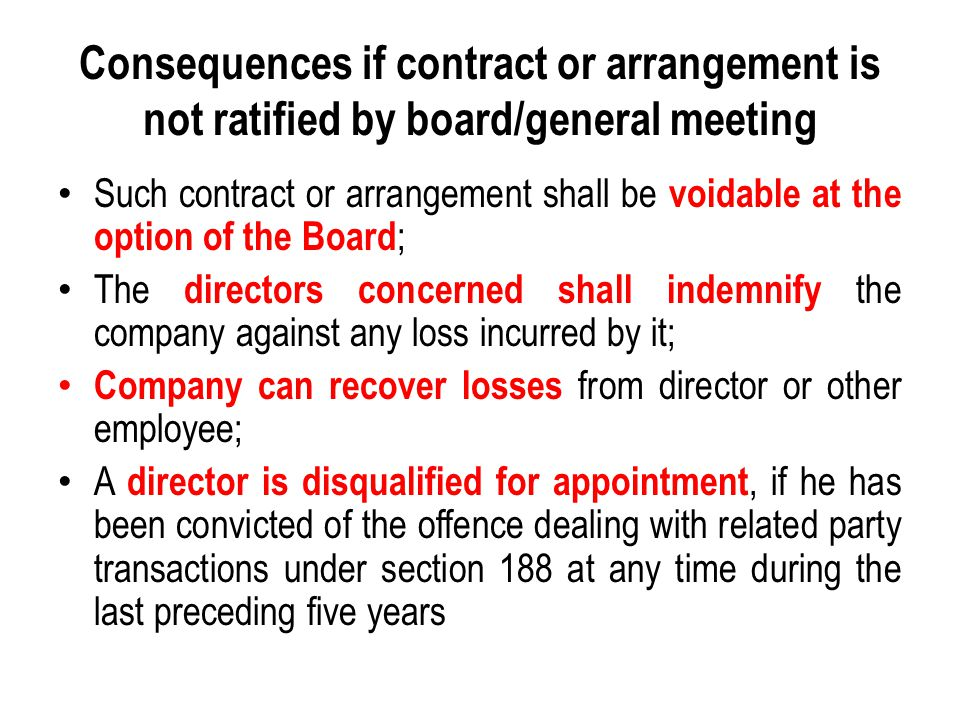 Consequences if contract or arrangement is not ratified by board/general meeting
