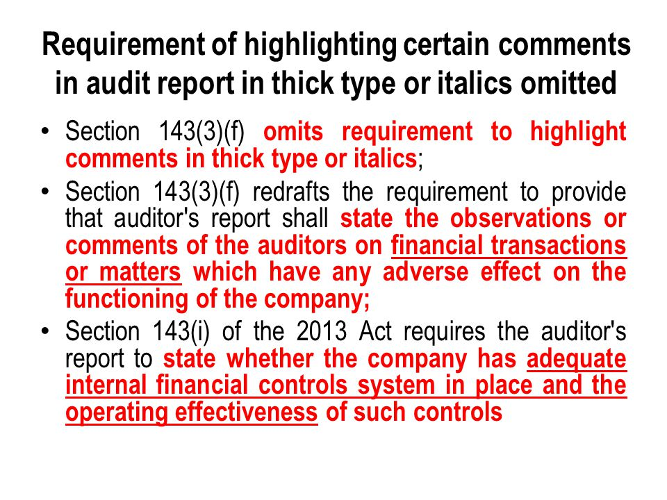 Requirement of highlighting certain comments in audit report in thick type or italics omitted