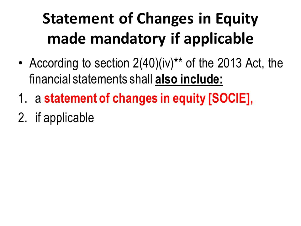 Statement of Changes in Equity made mandatory if applicable