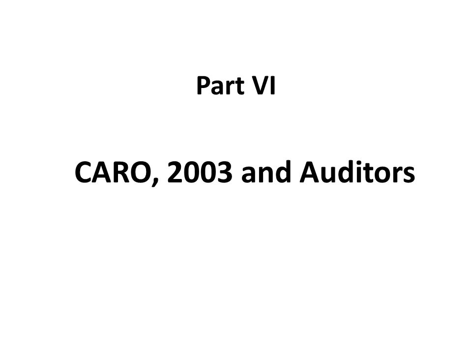 Part VI CARO, 2003 and Auditors