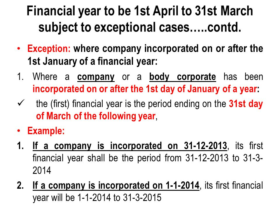 Financial year to be 1st April to 31st March subject to exceptional cases…..contd.