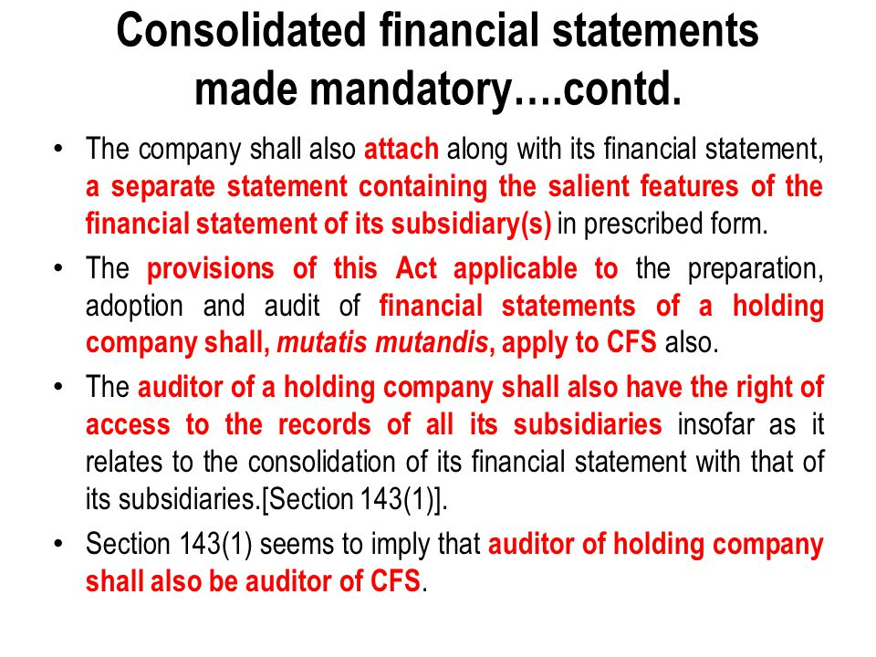 Consolidated financial statements made mandatory….contd.