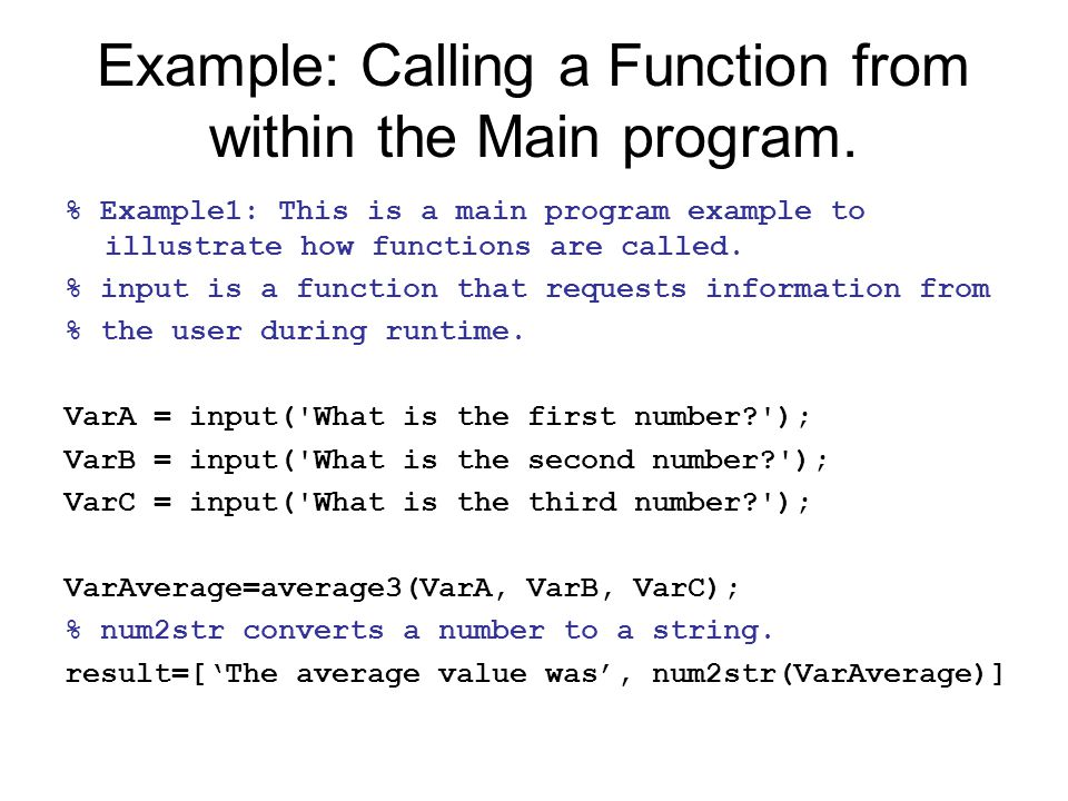 Example: Calling a Function from within the Main program.