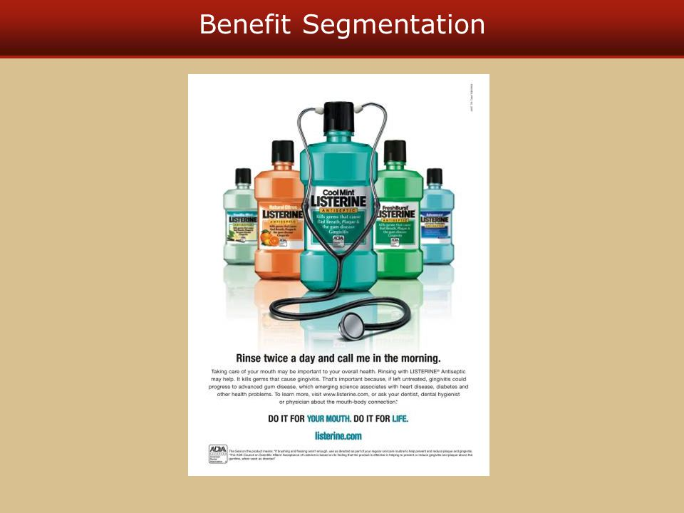 Benefit Segmentation Relation to text This slide relates to Benefit Segmentation, is found on page 52 of the text, and Figure 2-10.