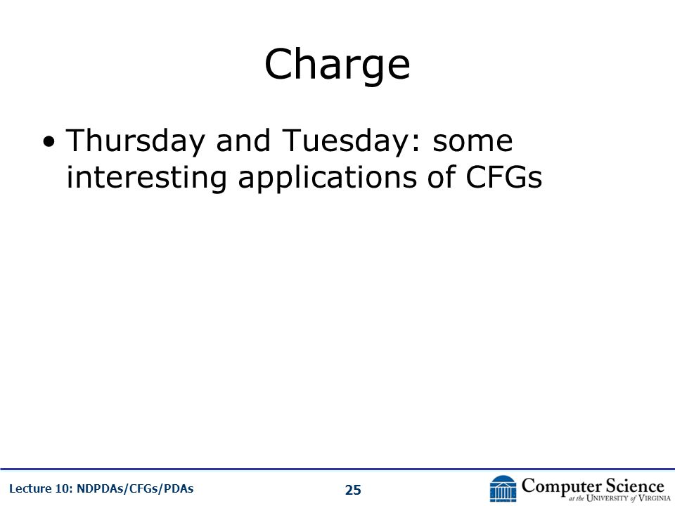 Charge Thursday and Tuesday: some interesting applications of CFGs