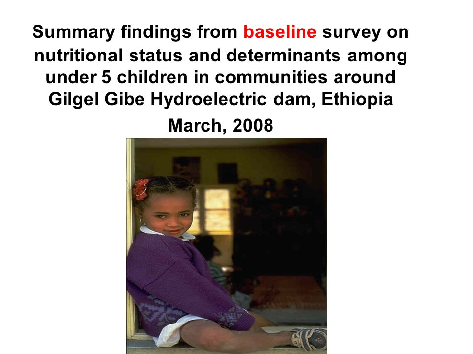 Summary findings from baseline survey on nutritional status and determinants among under 5 children in communities around Gilgel Gibe Hydroelectric dam, Ethiopia