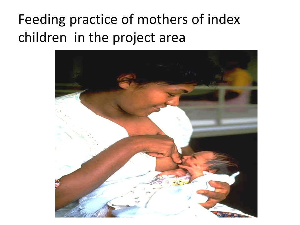 Feeding practice of mothers of index children in the project area