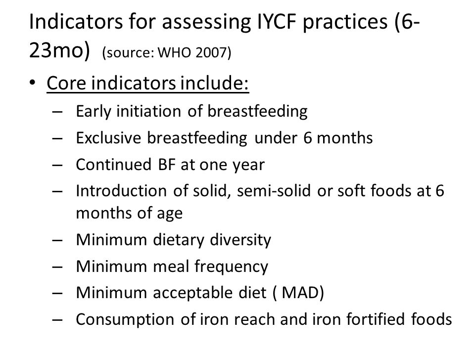 Indicators for assessing IYCF practices (6-23mo) (source: WHO 2007)
