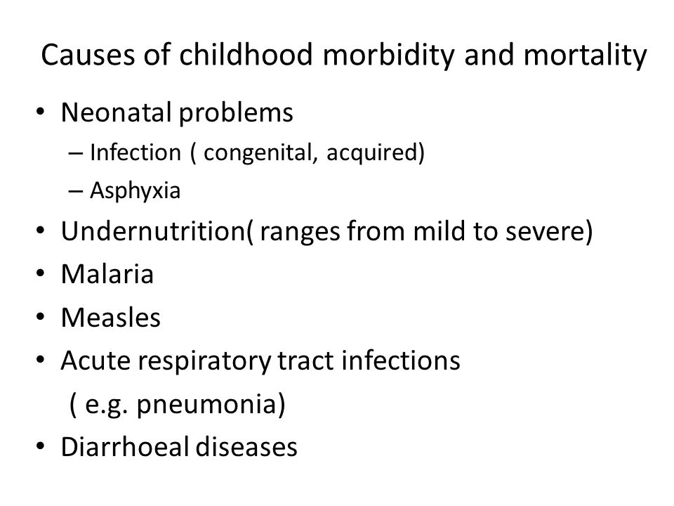 Causes of childhood morbidity and mortality