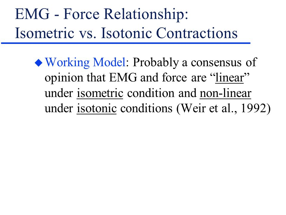 EMG - Force Relationship: Isometric vs. Isotonic Contractions