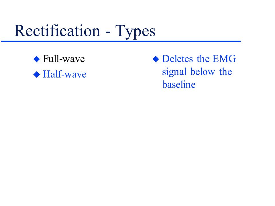 Rectification - Types Full-wave Half-wave