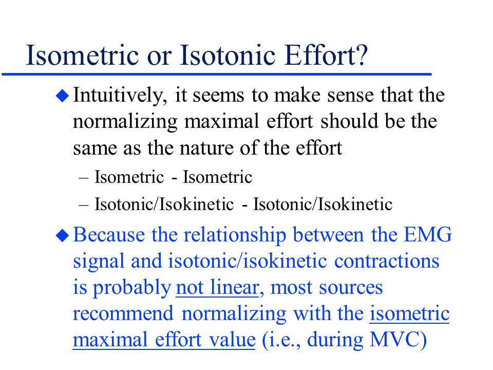 Isometric or Isotonic Effort