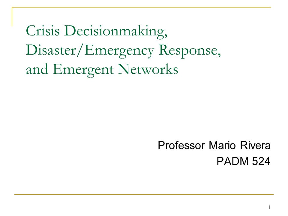 Crisis Decisionmaking, Disaster/Emergency Response, and Emergent Networks