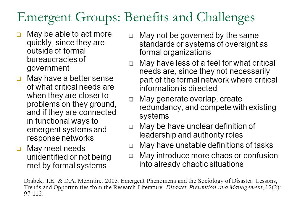Emergent Groups: Benefits and Challenges