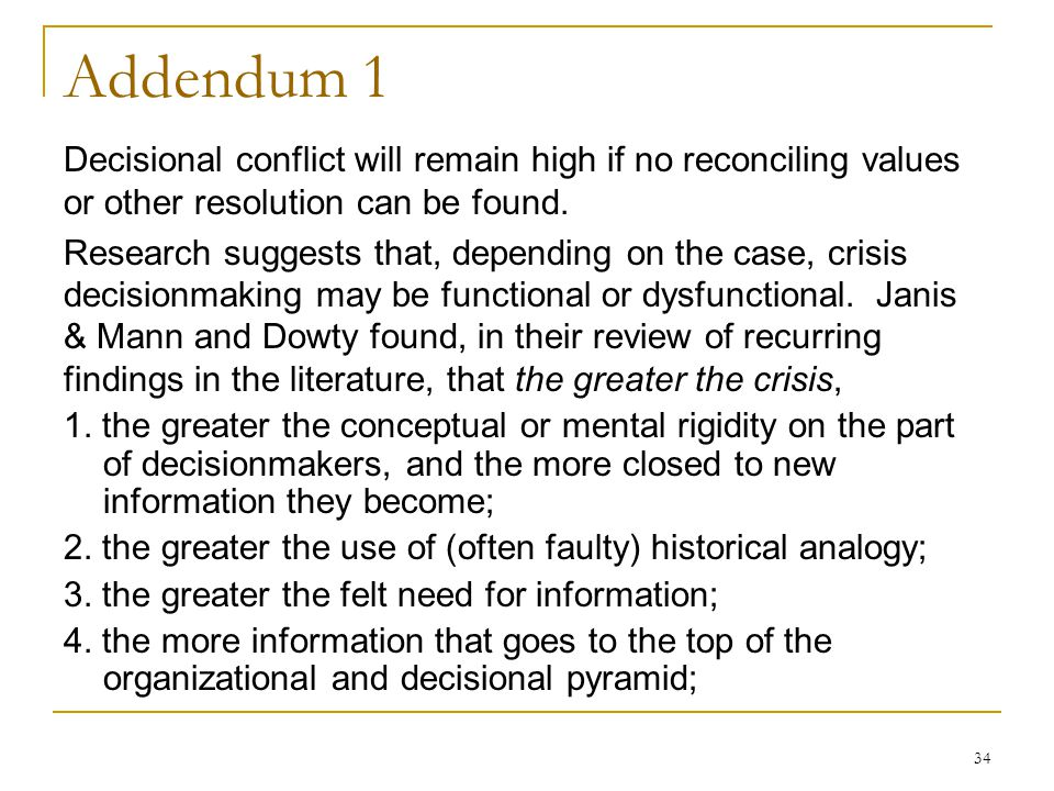 Addendum 1 Decisional conflict will remain high if no reconciling values or other resolution can be found.