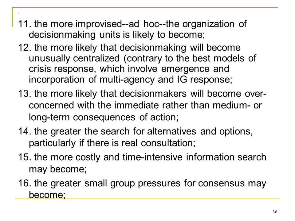 15. the more costly and time-intensive information search may become;