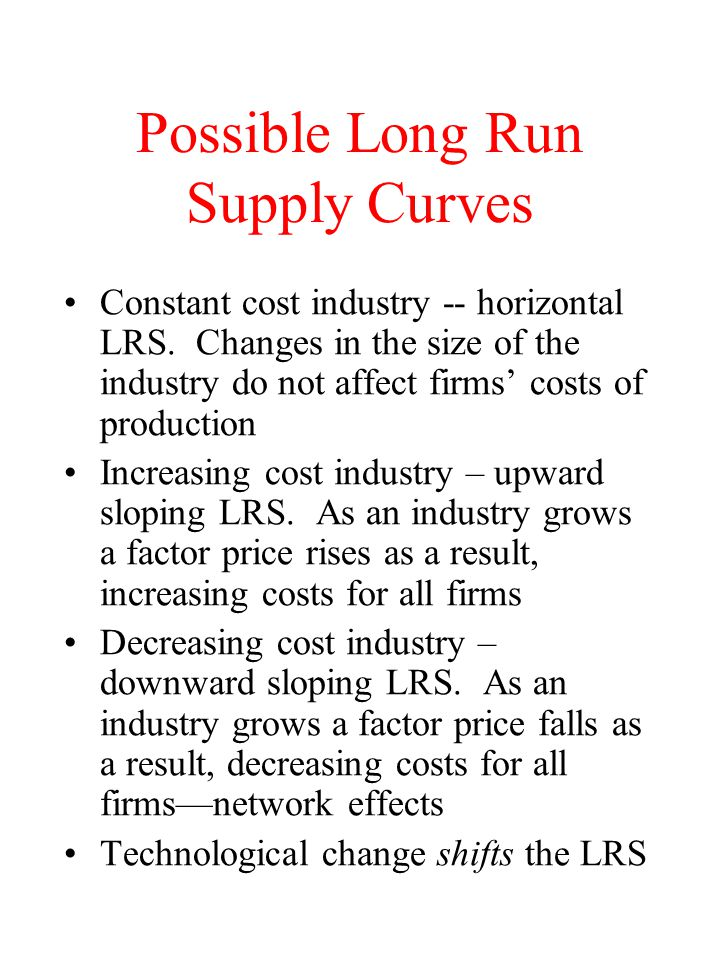 Possible Long Run Supply Curves