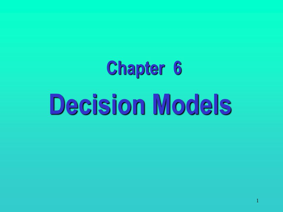 Chapter 6 Decision Models
