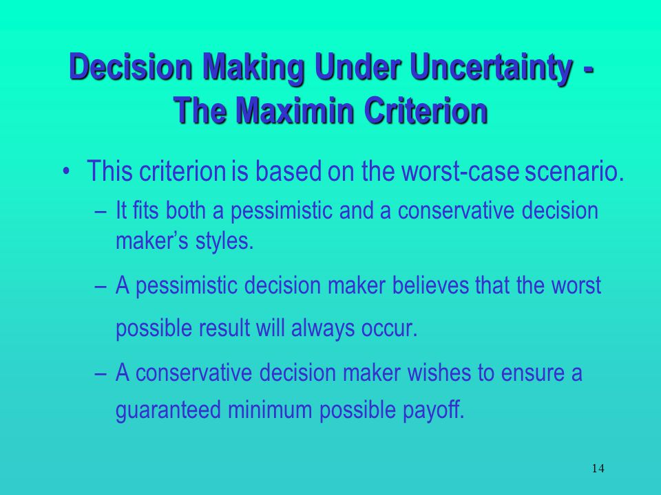 Decision Making Under Uncertainty - The Maximin Criterion